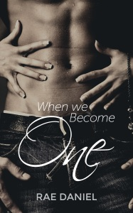 When We Become One - Rae Daniel